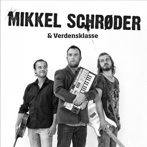 Mikkel Schrøder & Verdensklasse